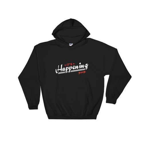Hooded Sweatshirt---It's Happening Red/White Design---Click for more shirt colors