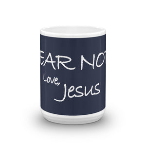 Mug---Fear Not. Love, Jesus