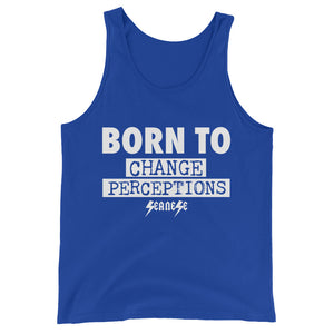 Unisex  Tank Top---Born To Change Perceptions---Click for more shirt colors