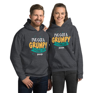 Unisex Hoodie---I've Got a Grumpy Going On---Click for more shirt colors