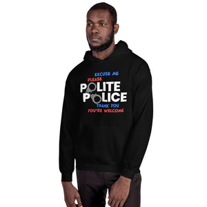 Unisex Hoodie---Polite Police---Click for more shirt colors