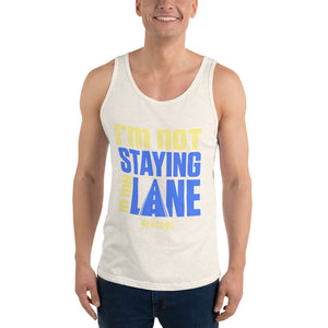 Unisex Tank Top---I'm Not Staying in My Lane---Click for more shirt colors