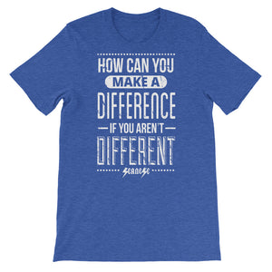 Short-Sleeve Unisex T-Shirt---How Can You Make a Difference---Click for More Shirt Colors