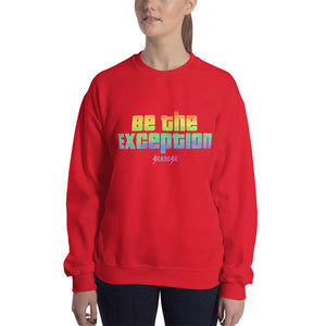 Sweatshirt---Be The Exception---Click for more shirt colors