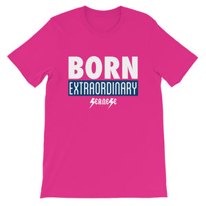 Short-Sleeve Unisex T-Shirt---Born Extraordinary---Click for more shirt colors