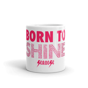 Mug---Born to Shine