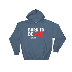Hooded Sweatshirt---Born to Be Me---Click to see more shirt colors