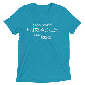 Upgraded Soft Short sleeve t-shirt---You Are A Miracle. Love, Jesus---Click for more shirt colors