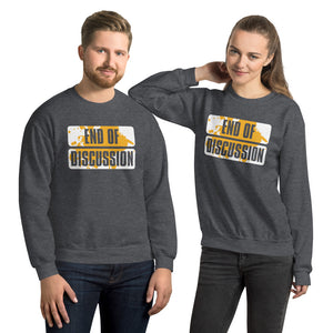 Unisex Sweatshirt---End of Discussion---Click for more shirt colors
