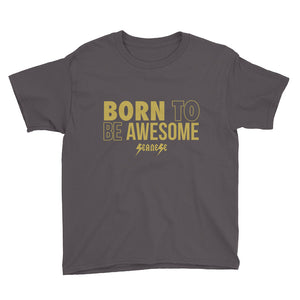 Youth Short Sleeve T-Shirt---Born to Be Awesome---Click for more shirt colors