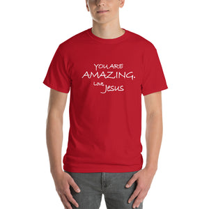 Short-Sleeve T-Shirt Thick Cotton to Make Dad Happy---You Are Amazing. Love, Jesus---Click for more shirt colors