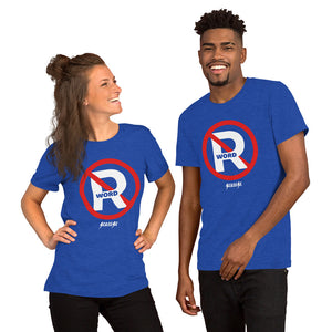 Short-Sleeve Unisex T-Shirt---No R Word---Click for more shirt colors