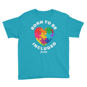 Youth Short Sleeve T-Shirt---Born To Be Included--Click for more shirt colors