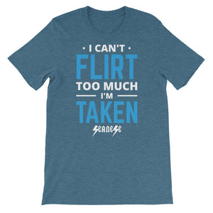 Short-Sleeve Unisex T-Shirt---Can't Flirt Too Much Boy--Click for more shirt colors