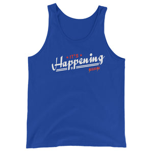 Unisex  Tank Top---It's Happening---Click for more shirt colors