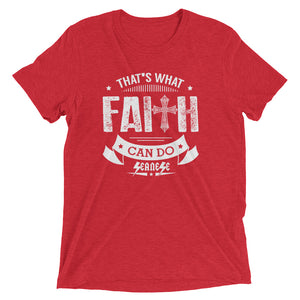 Upgraded Soft Short sleeve t-shirt---That's What Faith Can Do White Design---Click for more shirt colors