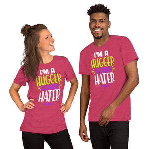 Short-Sleeve Unisex T-Shirt---I'm A Hugger Not A Hater---Click for more shirt colors