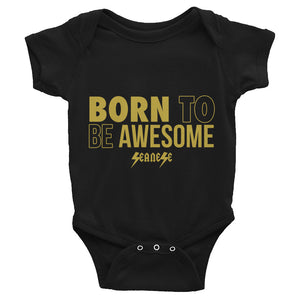 Infant Bodysuit---Born to Be Awesome