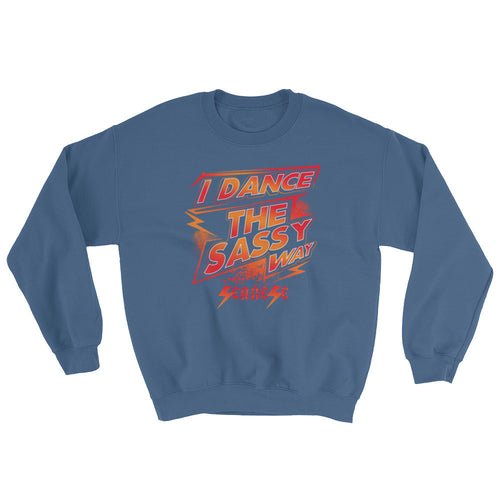 Sweatshirt---I Dance The Sassy Way Red/Orange Design---Click for more shirt colors