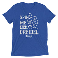 Upgraded Soft Short sleeve t-shirt---Spin Me Like a Dreidel