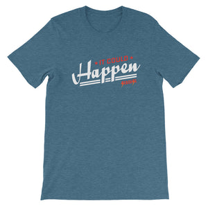 Short-Sleeve Unisex T-Shirt---It Could Happen Red/White Design---Click for more shirt colors