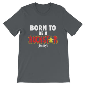 Short-Sleeve Unisex T-Shirt---Born to Be A Rockstar---Click to see more shirt colors