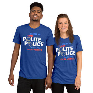 Upgraded Soft Short sleeve t-shirt---Polite Police---Click for more shirt colors