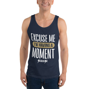Unisex Tank Top---Excuse Me I'm Having a Moment---Click for more shirt colors