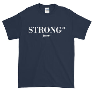 Short sleeve t-shirt Thick Cotton to Make Dad Happy---21Strong---Click for more shirt colors