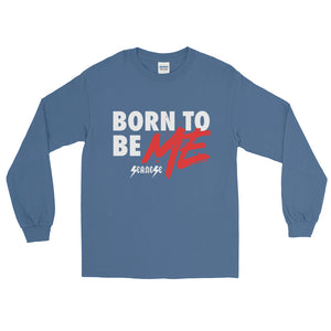 Long Sleeve T-Shirt---Born to Be Me---Click to see more shirt colors