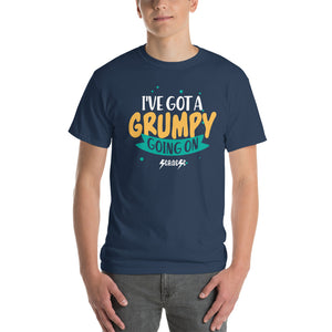 Short Sleeve T-Shirt Thick Cotton to Make Dad Happy---I've Got A Grumpy Going On---Click for more shirt colors