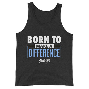 Unisex  Tank Top---Born to Make a Difference---Click for more shirt colors