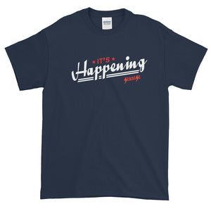 Short-Sleeve T-Shirt Thick Cotton to Make Dad Happy---It's Happening---Click for more shirt colors