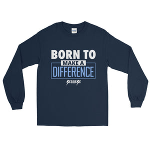 Long Sleeve T-Shirt---Born to Make a Difference---Click for more shirt colors