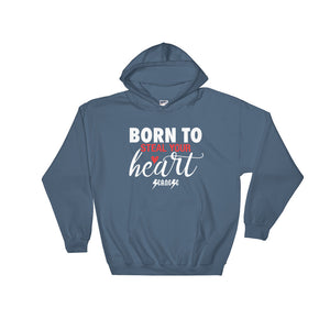 Hooded Sweatshirt---Born To Steal Your Heart---Click for more shirt colors