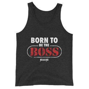 Unisex  Tank Top---Born to Be The Boss---Click to see more shirt colors