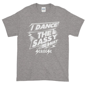 Short-Sleeve T-Shirt Thick Cotton to Make Dad Happy---Dance Sassy White Design---Click for more shirt colors