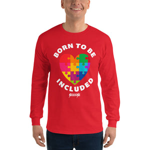 Long Sleeve T-Shirt---Born To Be Included--Click for more shirt colors