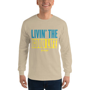 Long Sleeve T-Shirt--Livin' The Good Life---Click to see more shirt colors