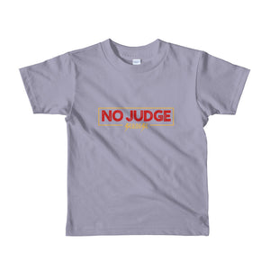 Toddler Short sleeve kids t-shirt---No Judge---Click for more shirt colors