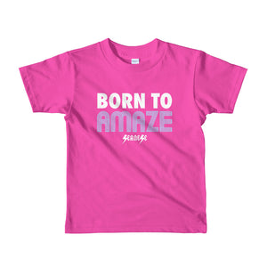 Toddler Short sleeve kids t-shirt---Born to Amaze---Click for more shirt colors
