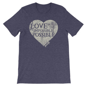 Short-Sleeve Unisex T-Shirt---Love Makes The Impossible Possible---Click for more shirt colors