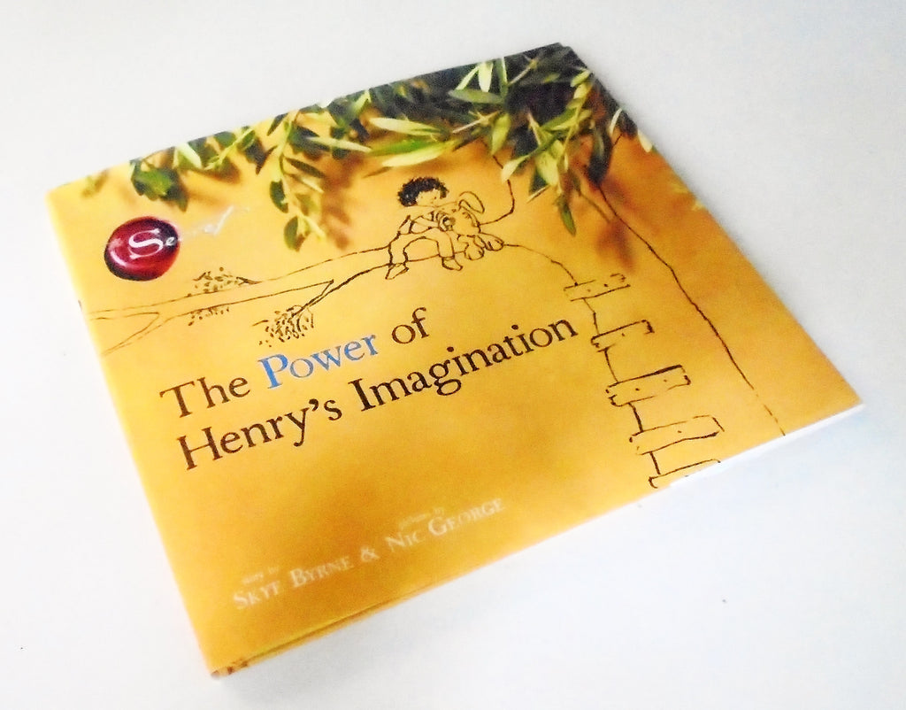 The Power of Henry's Imagination (The Secret) Skye Byrne Nic George Picture  Book Hardcover