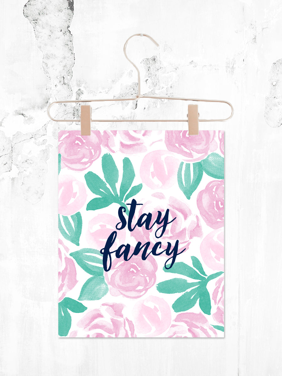 Stay Fancy | Printable 8x10