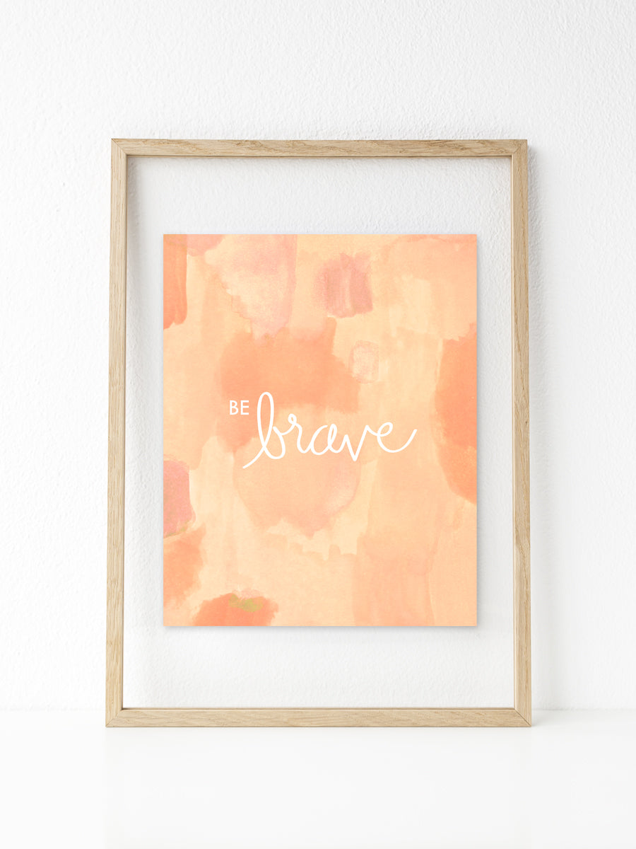 Be Brave (Coral) | Printable 8x10