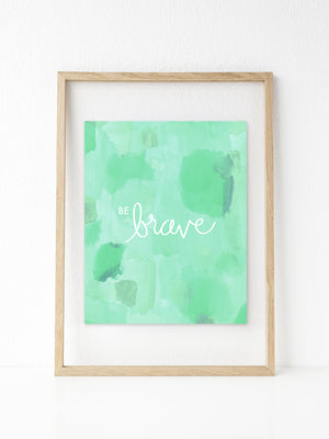 Be Brave (Mint) | Printable 8x10