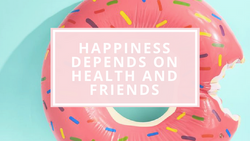 Are health and friends the key to happiness?