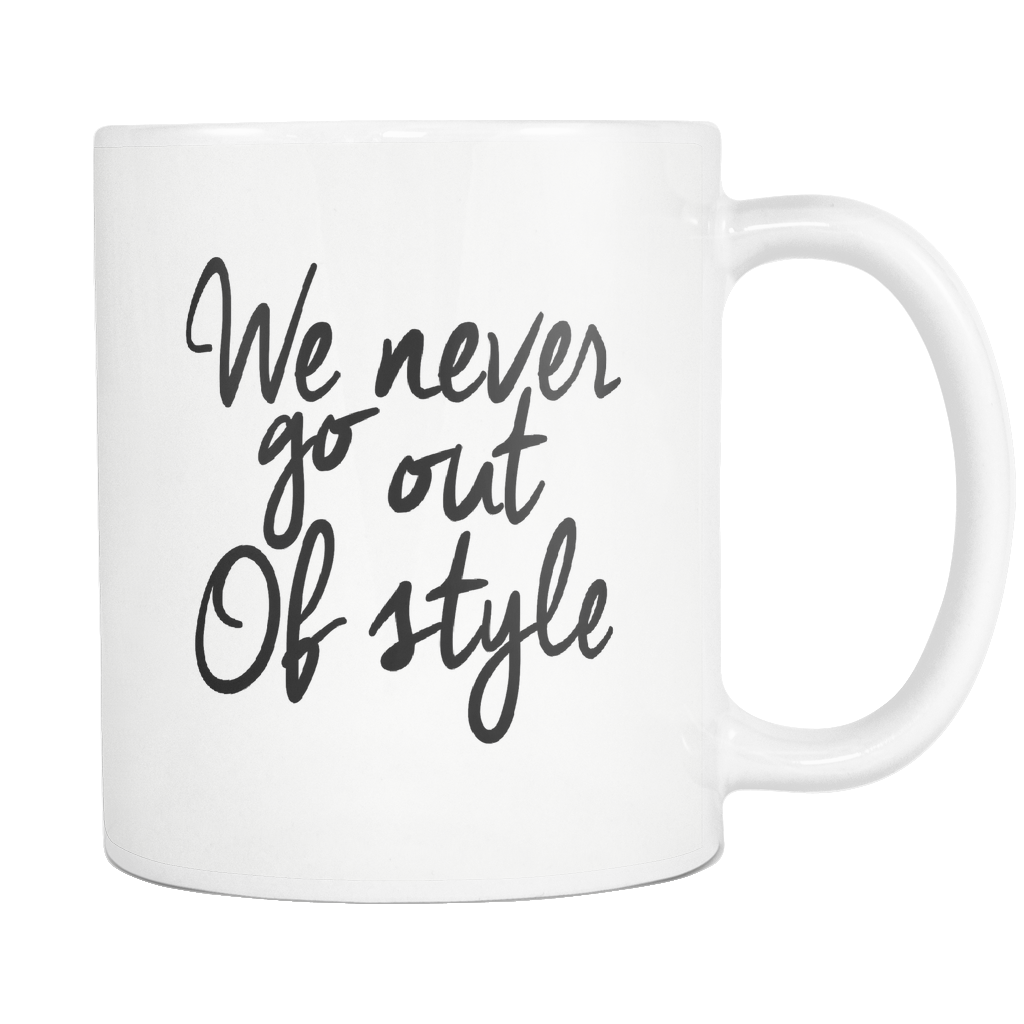 we never go out of style mug