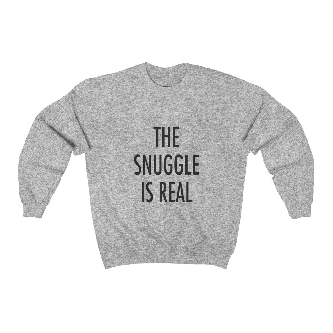 the snuggle is real crewneck sweater