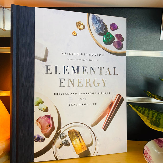 Elemental Energy - Crystal And Gemstone Rituals for a beautiful life.